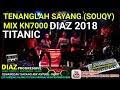 Download Video DJ DIAZ 2018 TITANIC SOUQY - TENANGLAH SAYANG REMIX KN7000 DJ MDR DIAZ PROGRESSIVE BULAN OKTOBER
