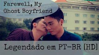 Farewell,  My Ghost Boyfriend (BL Vietnam Short Film) (Legendado em PT-BR)