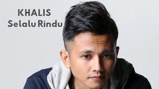 Download lagu Khalis Real Spin Selalu Rindu Mp3