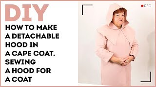 DIY: How to make a detachable hood in a cape coat. Sewing a hood for a coat.