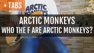 Arctic Monkeys - Who the F are Arctic Monkeys? (Bass Cover with TABS!)