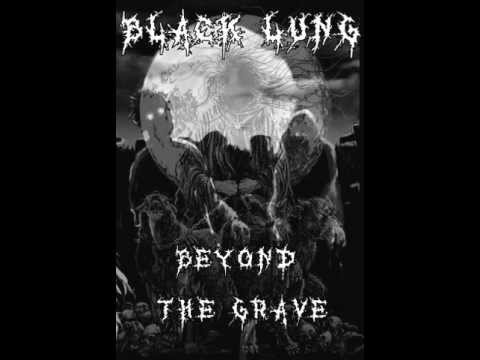 Beyond the Grave by Black Lung