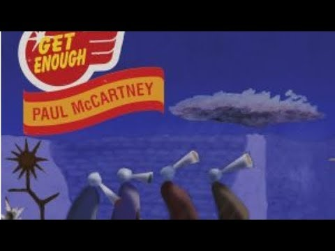 Get Enough - [Paul McCartney]