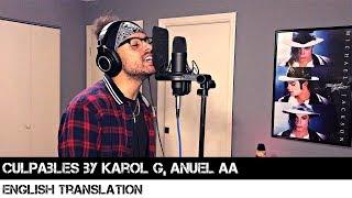 Culpables By Karol G, Anuel Aa   English Translation