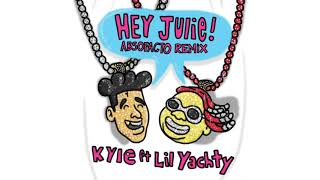 Hey Julie!   Kyle Ft Lil Yachty [Absofacto Remix]