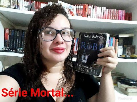 Maratona Literária 7 Dias 1 Série I Resenha Eternidade Mortal + Êxtase Mortal I J  D  Robb  Série Mo