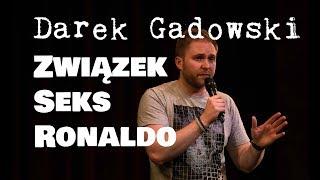 Darek Gadowski - Związek, seks i Ronaldo!