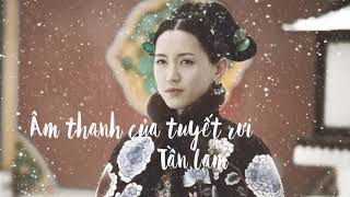 Âm thanh của tuyết rơi - Tần Lam《Diên Hy công lược OST》  雪落下的声音 - 秦岚《延禧攻略》片尾曲
