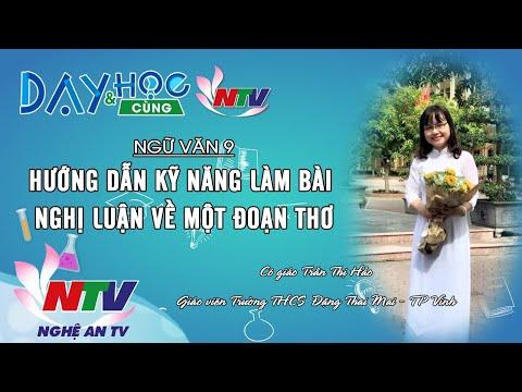 MÔN NGỮ VĂN 9: HƯỚNG DẪN KỸ NĂNG LÀM BÀI NGHỊ LUẬN VỀ MỘT ĐOẠN THƠ | 17H NGÀY 10/4/2020 (NTV)