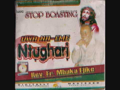 Rev. Fr. Ejike Mbaka - Uwa Na-Eme Ntughali. 2 of 6