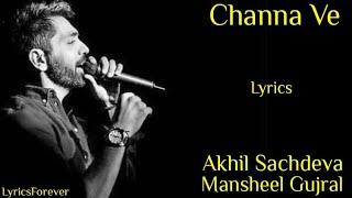 Channa Ve Lyrics | Akhil Sachdeva, Mansheel Gujral | Vicky