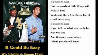 It Could Be Easy- Wiz Khalifa and Snoop Dogg (Lyrics)