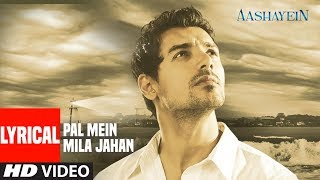 Pal Mein Mila Jahan With Lyrics | Aashayein | Shankar