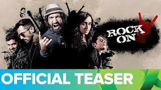 Rock On 2 - Official Teaser