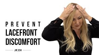 HOW-TO: Prevent lace front discomfort