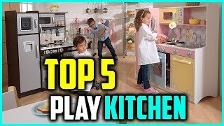 Top 5  Best Play Kitchens – Best Gifts & Kitchen Toys For Kids