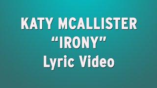 "Katy McAllister - ""Irony"" Lyric Video (New Original Song)"