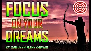 POWER OF FOCUS | Motivational Speech by Sandeep Maheshwari | Hindi