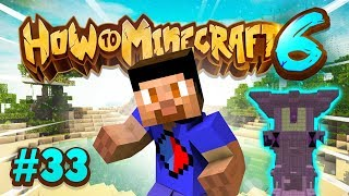 FINDING AN END CITY! - How To Minecraft #33 (Season 6)