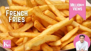 How To Make French Fries | Crispy Homemade Recipe Restaurant Style | Kunal Kapur Veg Snacks Recipe