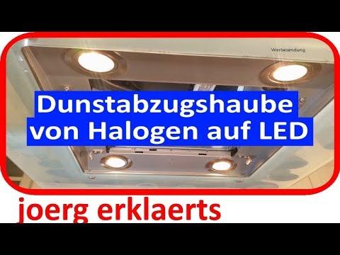 Dunstabzugshaube umrüsten von Halogen auf LED ..Tutorial Nr.163