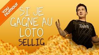 SELLIG - Si je gagnais au loto ?