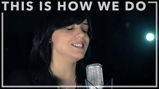 This Is How We Do - Katy Perry | Cover (Con Rocío Torralba)