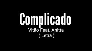 Complicado   Vitão Feat. Anitta ( Letra )