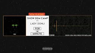 Show Dem Camp   For A Minute [Official Audio] Ft. Lady Donli