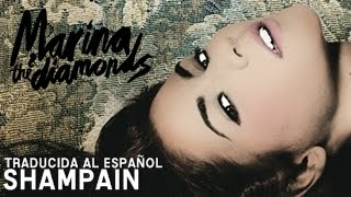 02 || Shampain || Marina and the Diamonds || Traducida al español || English Lyrics