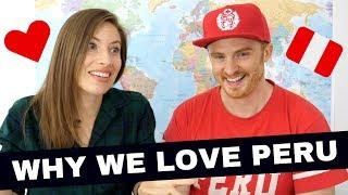 10 Reasons Why We Love Peru ❤️