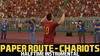 [FIFA17] Halftime Instrumental: Paper Route   Chariots