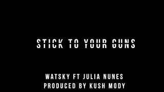 Stick to Your Guns- Watsky ft. Julia Nunes