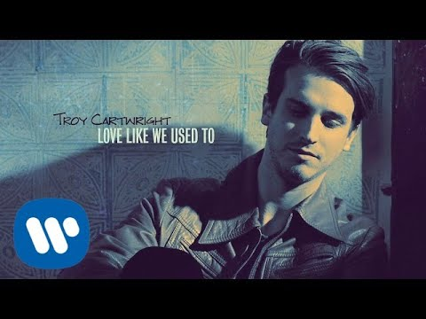 "Troy Cartwright - ""Love Like We Used To"" (Official Audio Video)"