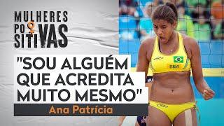 Ana Patrícia conta sobre sua personalidade fora das quadras | Mulheres Positivas