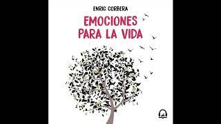 Emociones Para La Vida   Enric Corbera. AUDIOLIBRO