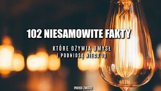 102 NIESAMOWITE FAKTY