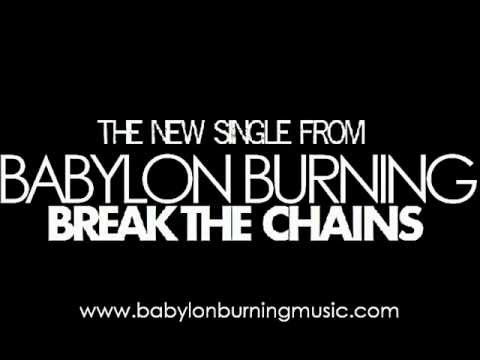 Babylon Burning- Break The Chains