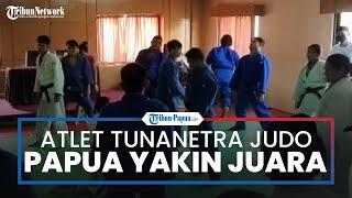 Atlet Tunanetra Blind Judo dari Papua Optimis Juara di Peparnas XVI Papua 2021