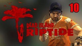 Прохождение Dead Island Riptide. Часть 10. Извращенный ум.