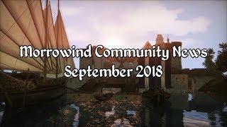 Morrowind Community News - September 2018