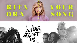 Rita Ora, Ed Sheeran, P!nk - What About Your Song (Mashup)