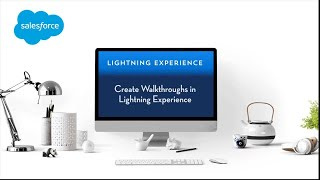 Create Walkthroughs in Salesforce Lightning Experience