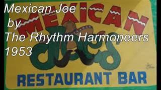 Mexican Joe  by The Rhythm Harmoneers (1953)