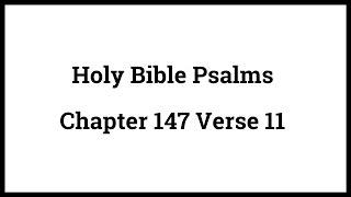 Holy Bible Psalms 147:11
