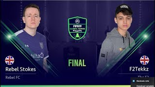 F2Tekkz vs Rebel Stokes - Final- FIFA 19 Global Series Xbox Playoffs