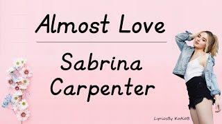 Almost Love (With Lyrics)   Sabrina Carpenter
