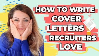 COVER LETTERS RECRUITERS LOVE | How To Create A Cover Letter For A Job - BEST Cover Letter Example