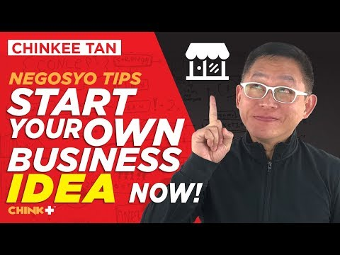 Negosyo tips: Start Your Own BUSINESS Idea Now!