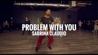 Sabrina Claudio - Problem With You Choreography by Tia Rivera